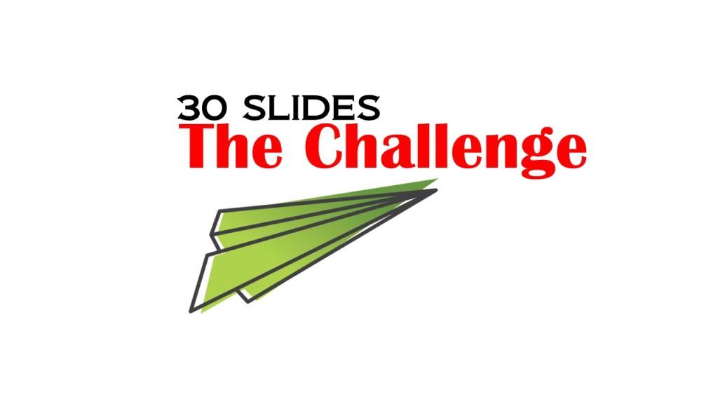 The 30 Slide Challenge